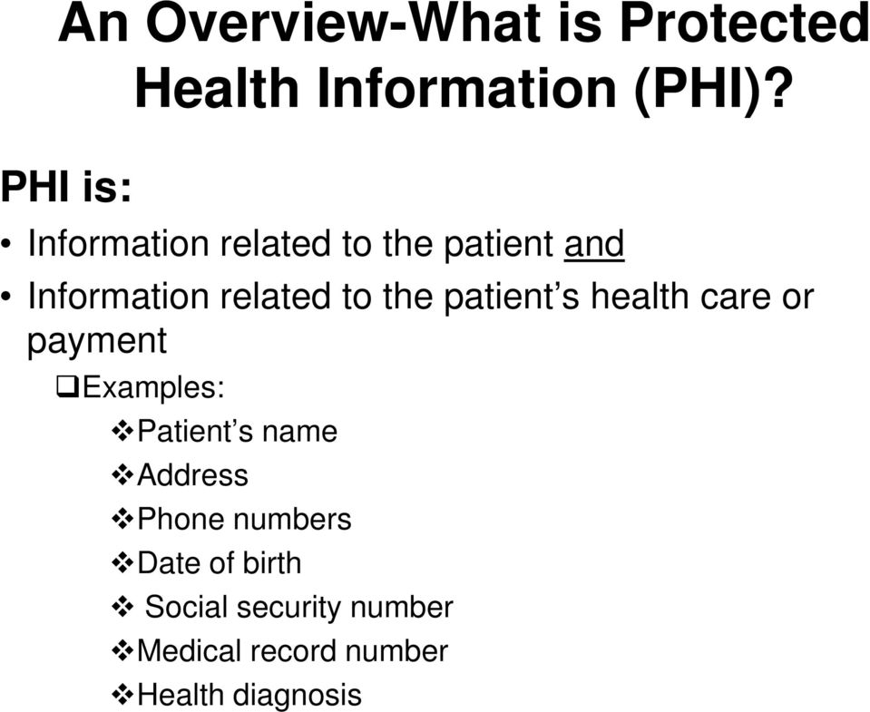 patient s health care or payment Examples: Patient s name Address Phone