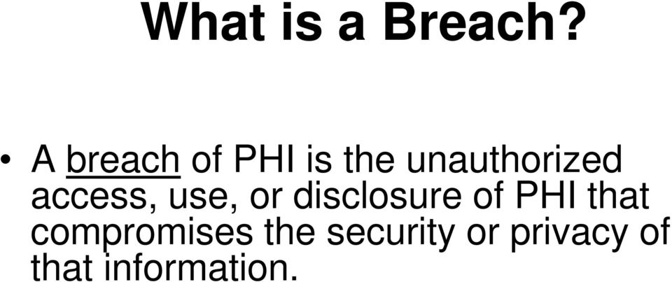 access, use, or disclosure of PHI