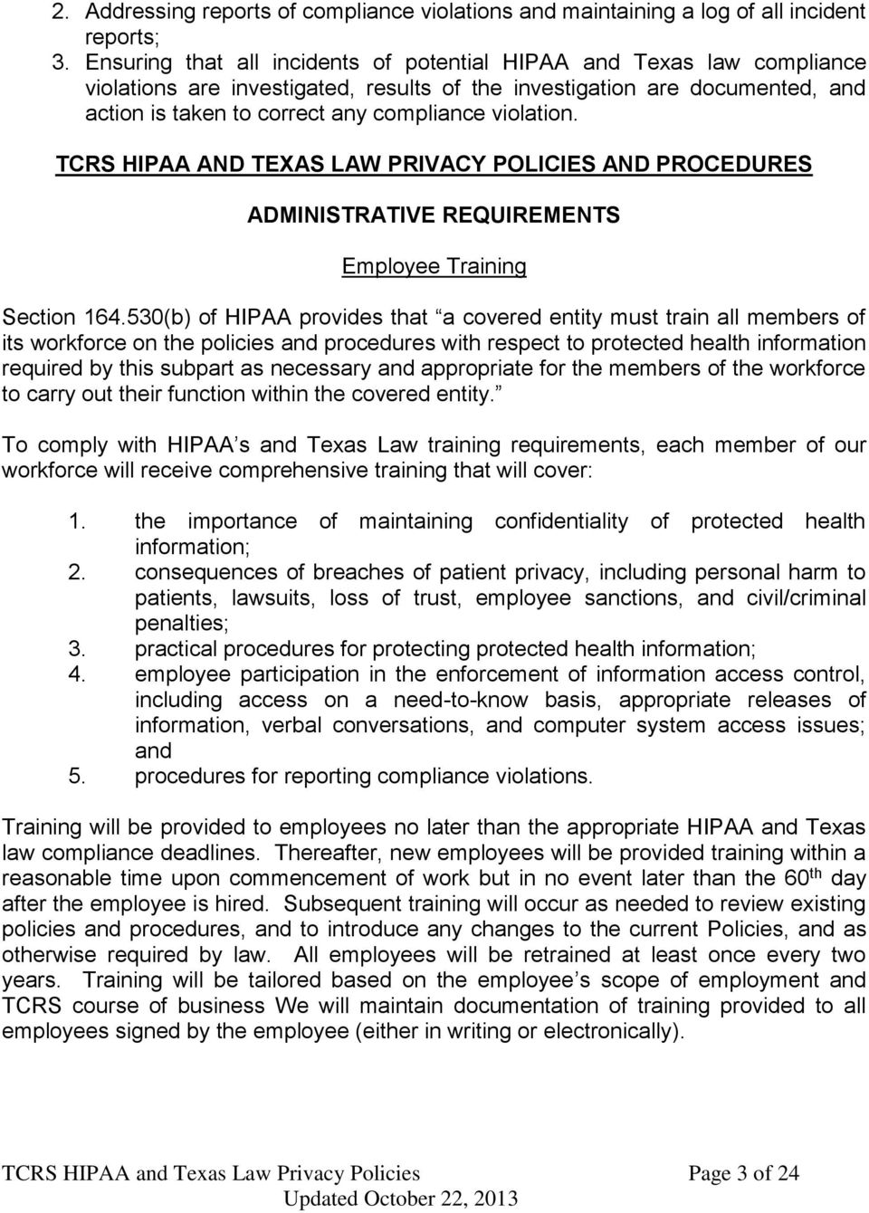 violation. TCRS HIPAA AND TEXAS LAW PRIVACY POLICIES AND PROCEDURES ADMINISTRATIVE REQUIREMENTS Employee Training Section 164.