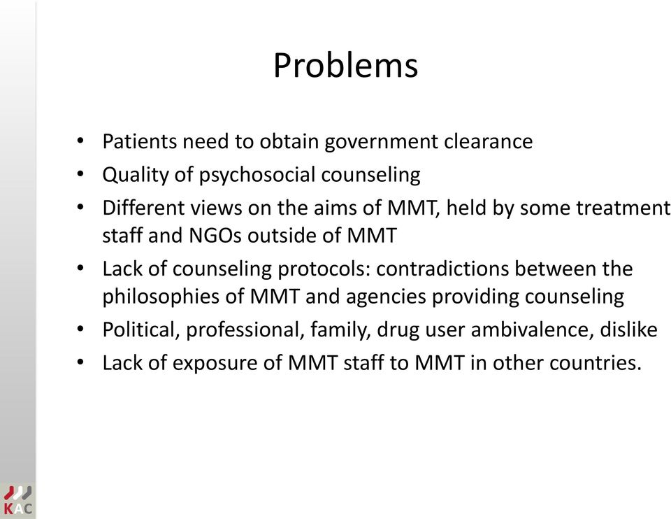 protocols: contradictions between the philosophies of MMT and agencies providing counseling Political,