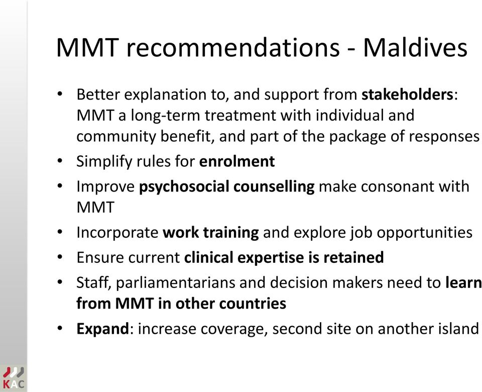 consonant with MMT Incorporate work training and explore job opportunities Ensure current clinical expertise is retained Staff,