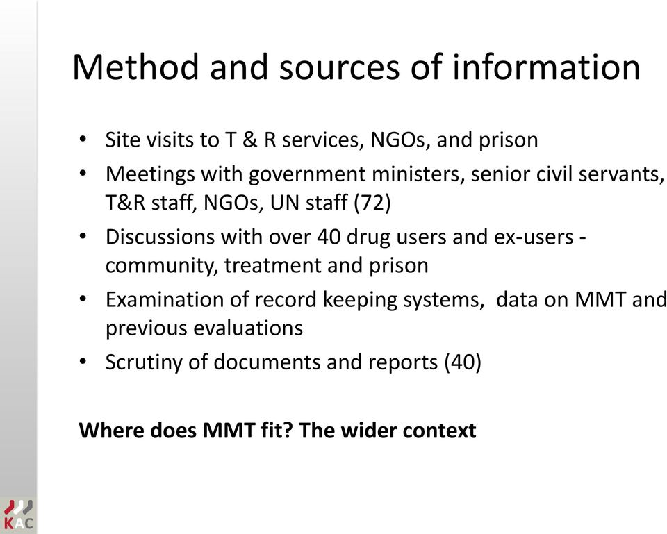 drug users and ex-users - community, treatment and prison Examination of record keeping systems, data