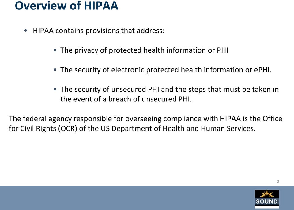The security of unsecured PHI and the steps that must be taken in the event of a breach of unsecured PHI.