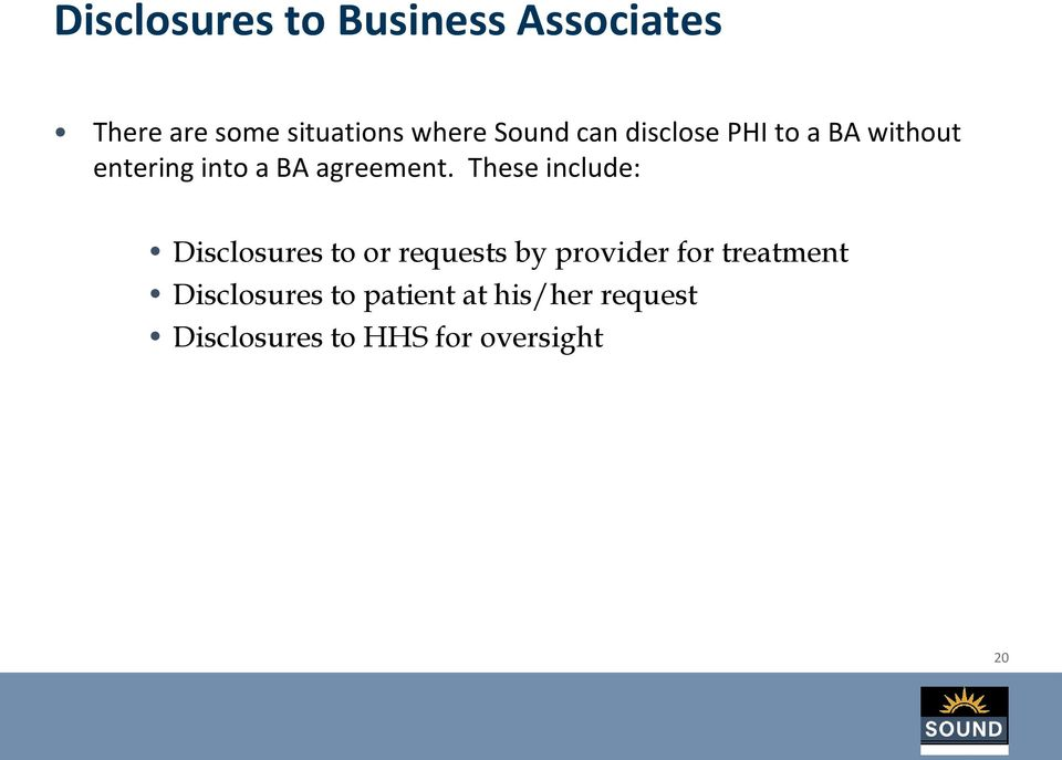 These include: Disclosures to or requests by provider for treatment