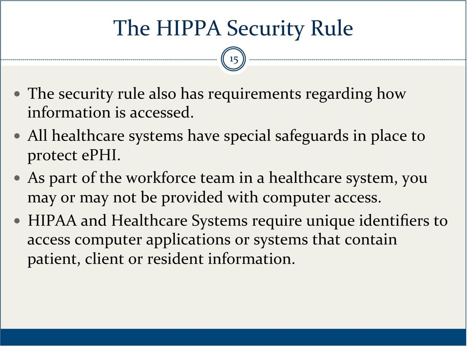 As part of the workforce team in a healthcare system, you may or may not be provided with computer access.