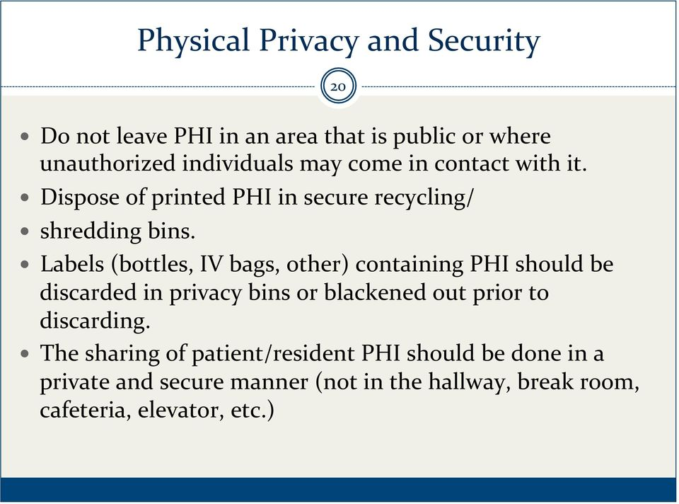 Labels (bottles, IV bags, other) containing PHI should be discarded in privacy bins or blackened out prior to