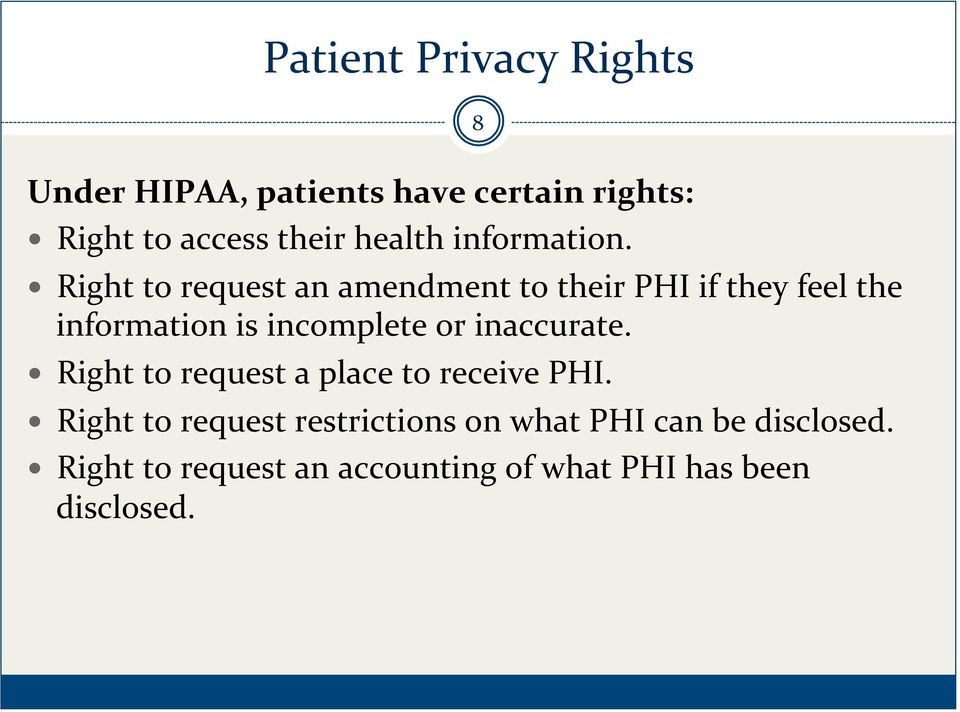 Right to request an amendment to their PHI if they feel the information is incomplete or