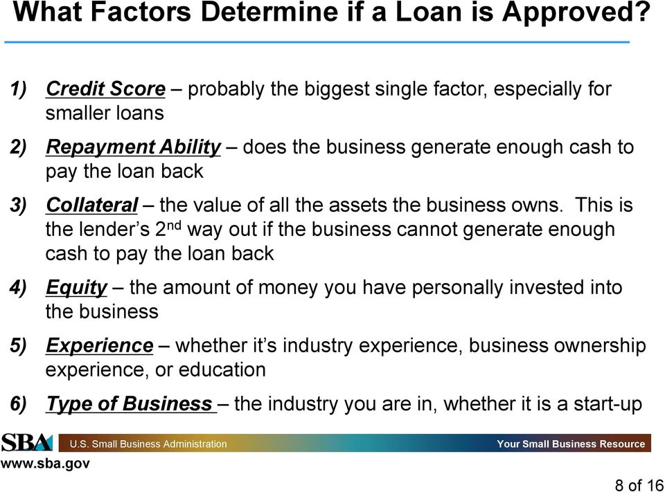 loan back 3) Collateral the value of all the assets the business owns.