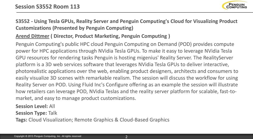 To make it easy to leverage NVidia Tesla GPU resources for rendering tasks Penguin is hosting migenius' Reality Server.
