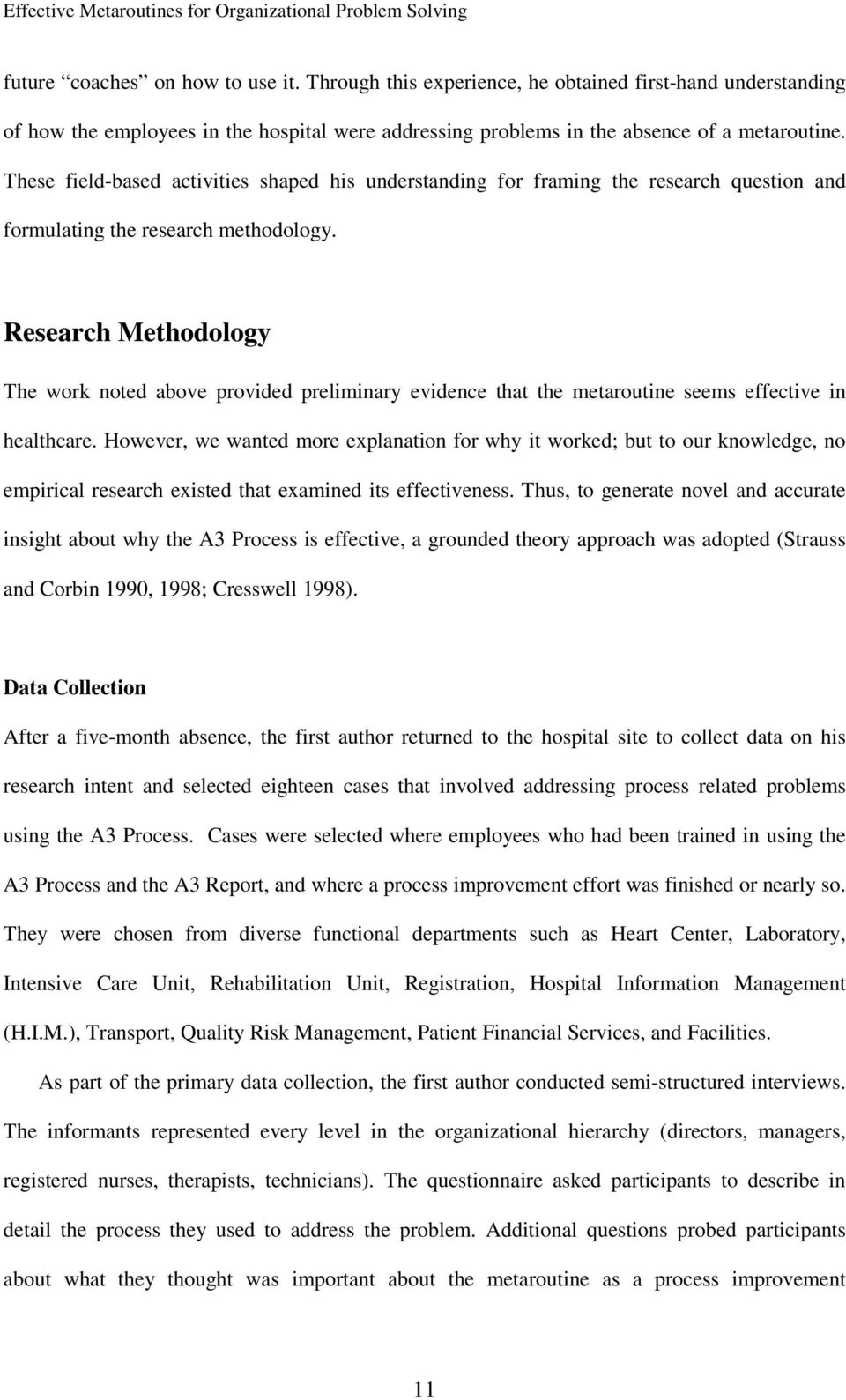 Research Methodology The work noted above provided preliminary evidence that the metaroutine seems effective in healthcare.