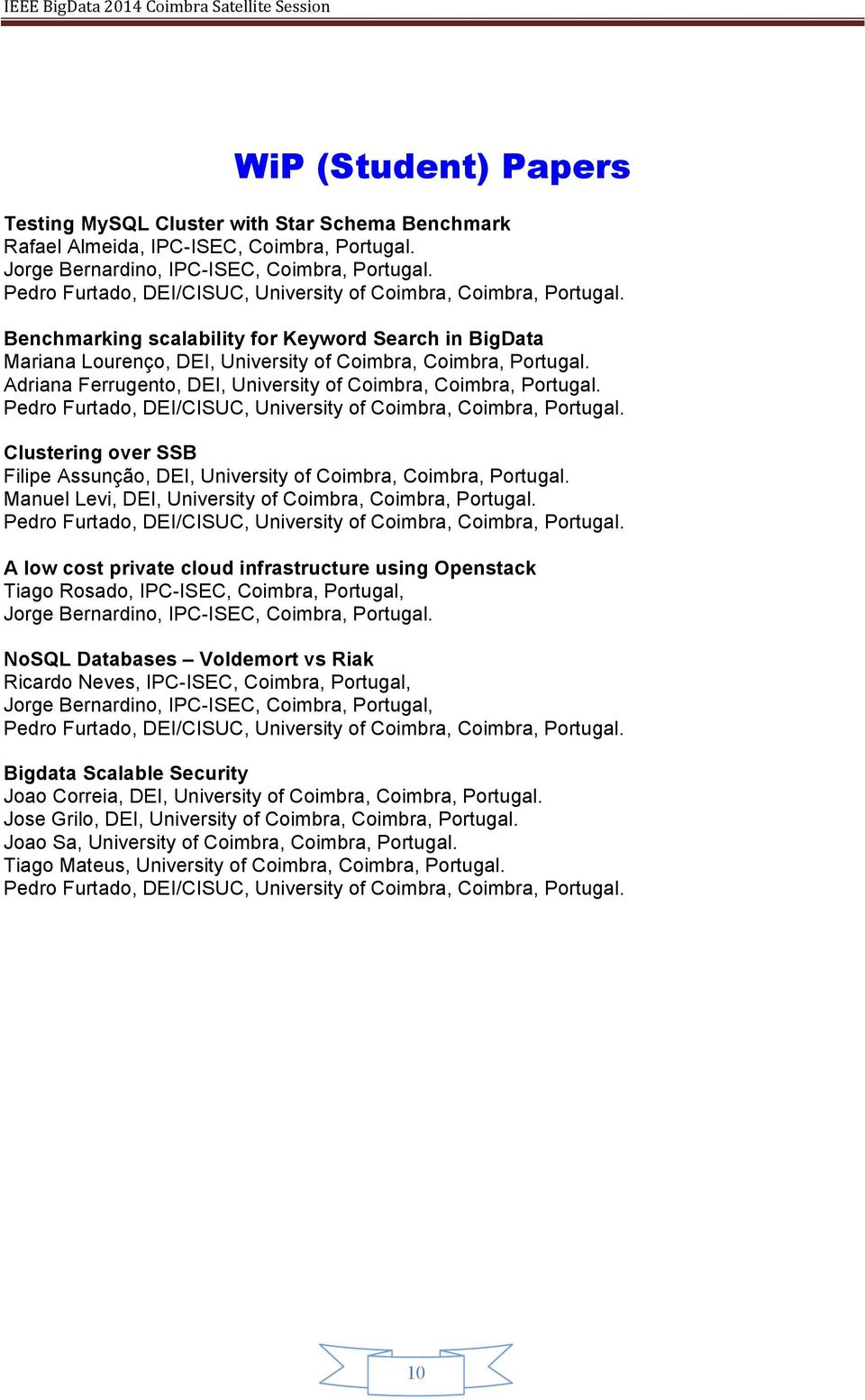 Clustering over SSB Filipe Assunção, DEI, University of Coimbra, Coimbra, Portugal. Manuel Levi, DEI, University of Coimbra, Coimbra, Portugal.