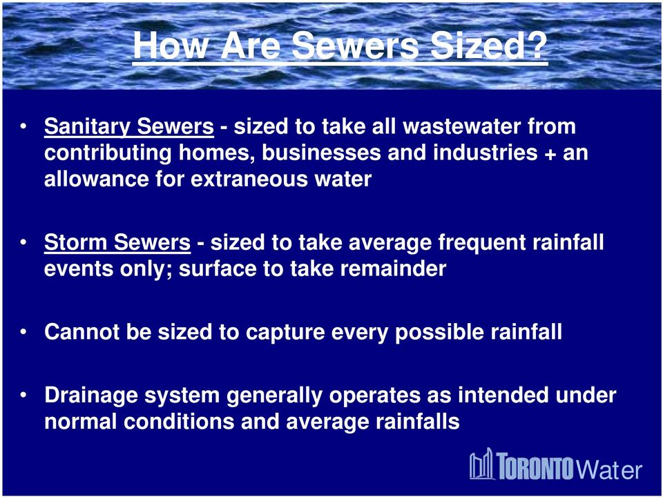 + an allowance for extraneous water Storm Sewers - sized to take average frequent rainfall events