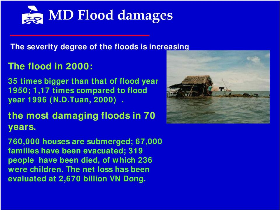 the most damaging floods in 70 years.