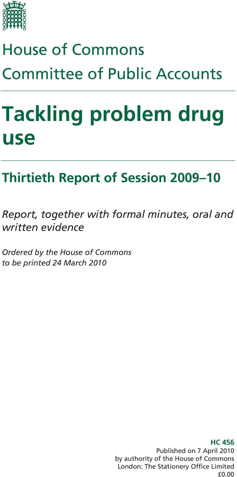 evidence Ordered by the House of Commons to be printed 24 March 2010 HC 456 Published