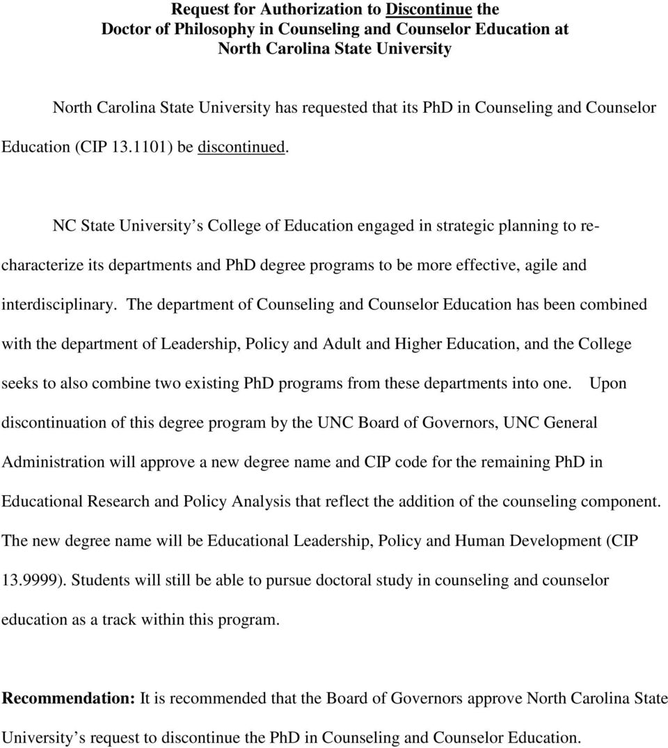 NC State University s College of Education engaged in strategic planning to recharacterize its departments and PhD degree programs to be more effective, agile and interdisciplinary.