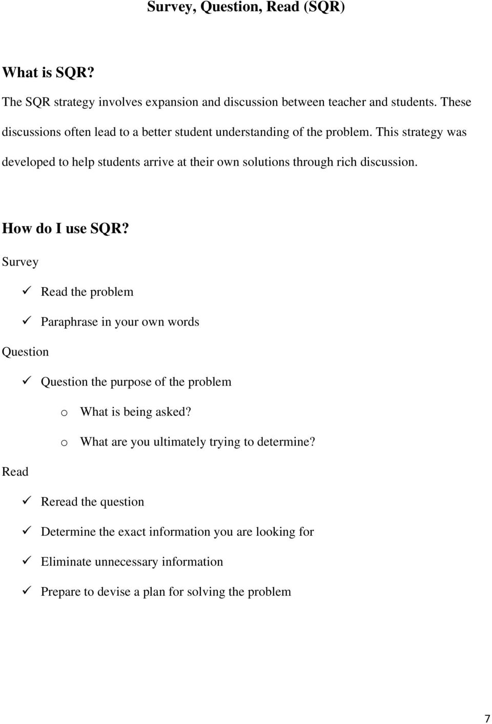 This strategy was developed to help students arrive at their own solutions through rich discussion. How do I use SQR?
