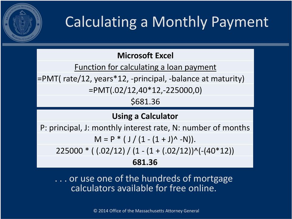 36 Using a Calculator P: principal, J: monthly interest rate, N: number of months M = P * ( J / (1 (1 +