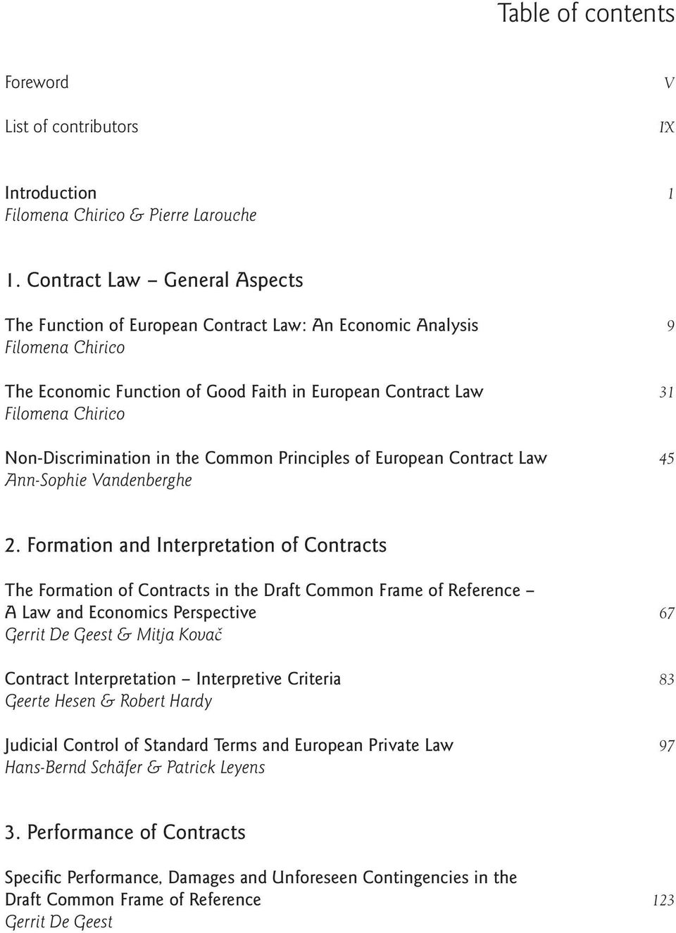 Non-Discrimination in the Common Principles of European Contract Law 45 Ann-Sophie Vandenberghe 2.