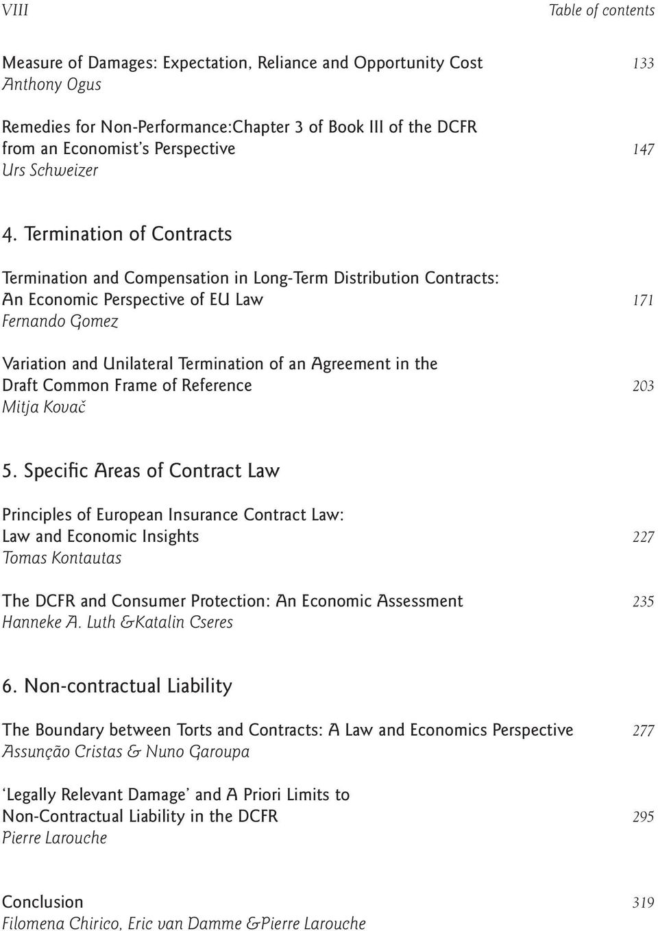 Termination of Contracts Termination and Compensation in Long-Term Distribution Contracts: An Economic Perspective of EU Law 171 Fernando Gomez Variation and Unilateral Termination of an Agreement in