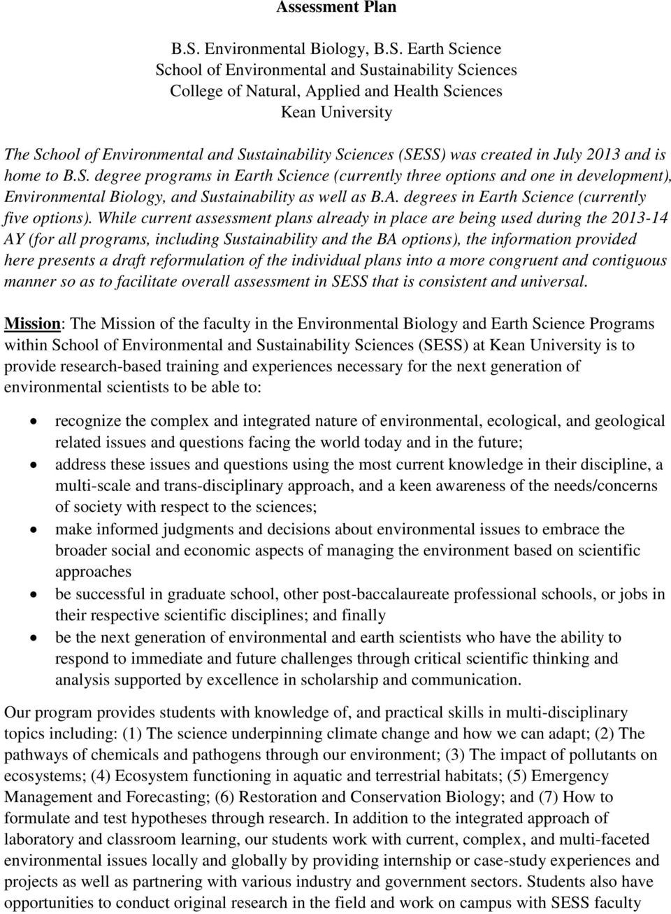 Earth Science School of Environmental and Sustainability Sciences College of Natural, Applied and Health Sciences Kean University The School of Environmental and Sustainability Sciences (SESS) was
