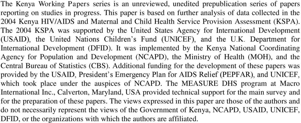 The 2004 KSPA was supported by the United States Agency for International Development (USAID), the United Nations Children s Fund (UNICEF), and the U.K. Department for International Development (DFID).