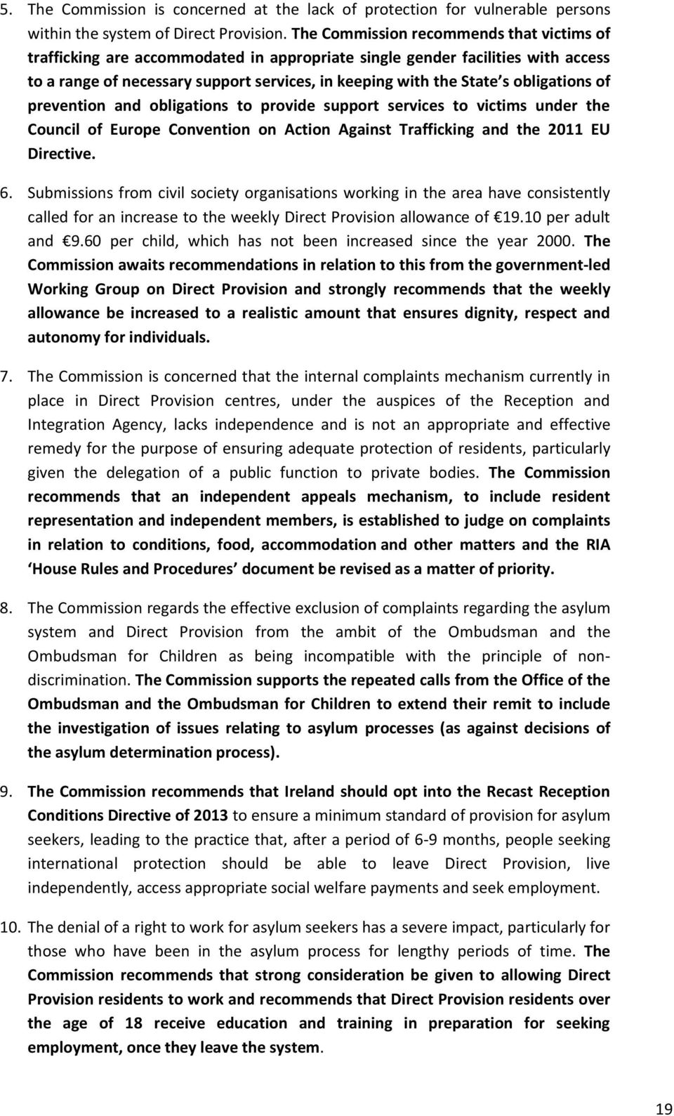 obligations of prevention and obligations to provide support services to victims under the Council of Europe Convention on Action Against Trafficking and the 2011 EU Directive. 6.