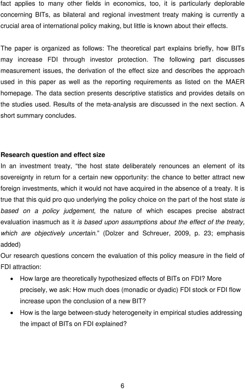The following part discusses measurement issues, the derivation of the effect size and describes the approach used in this paper as well as the reporting requirements as listed on the MAER homepage.
