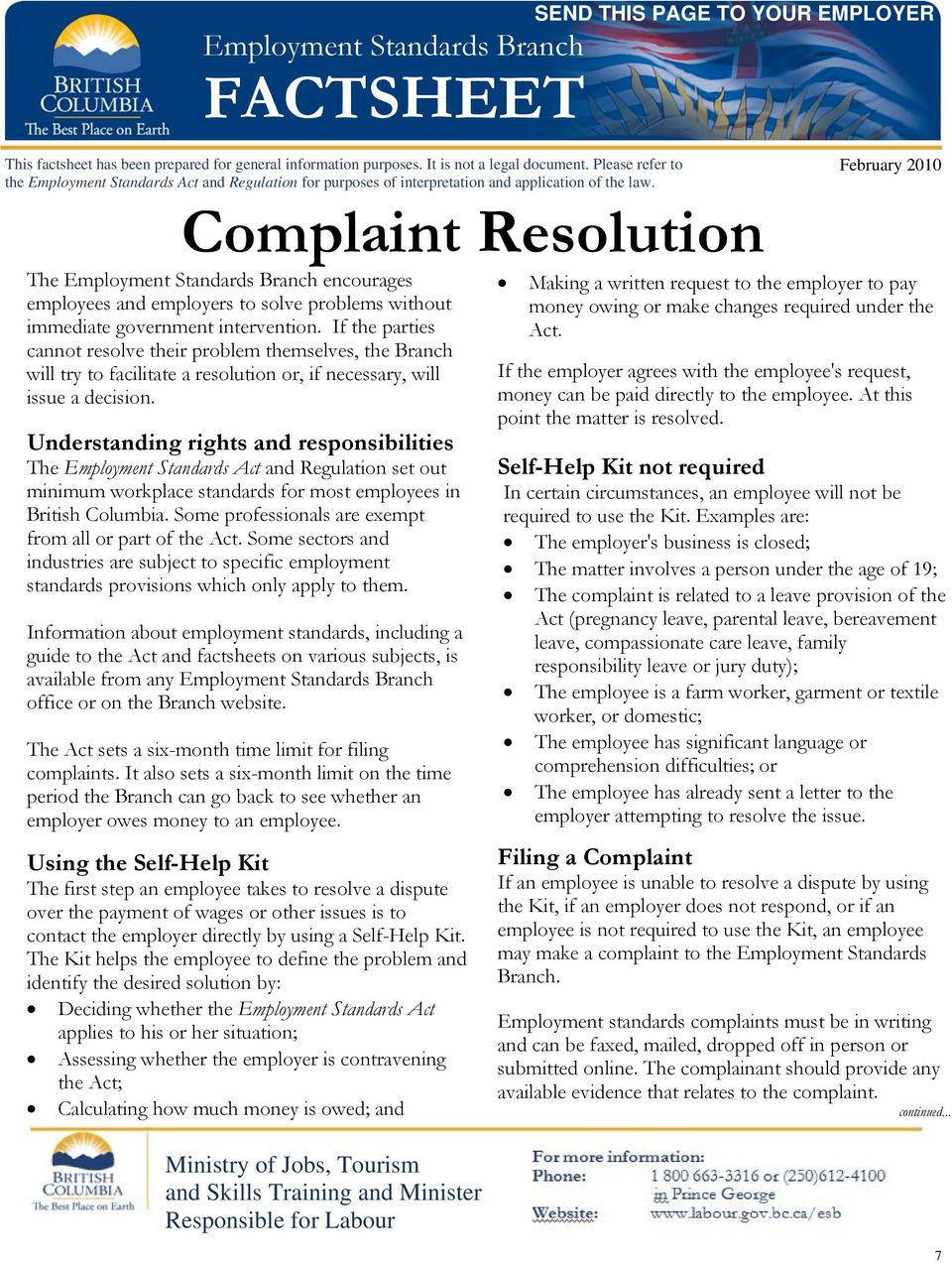 SEND THIS PAGE TO YOUR EMPLOYER Complaint Resolution The Employment Standards Branch encourages employees and employers to solve problems without immediate government intervention.