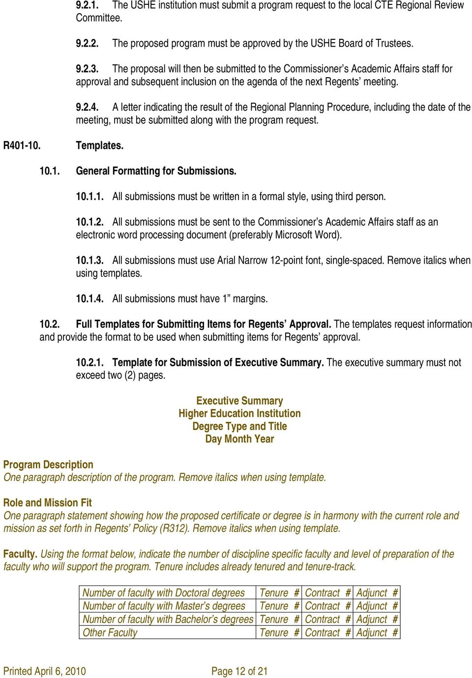 A letter indicating the result of the Regional Planning Procedure, including the date of the meeting, must be submitted along with the program request. R401-10. Templates. 10.1. General Formatting for Submissions.