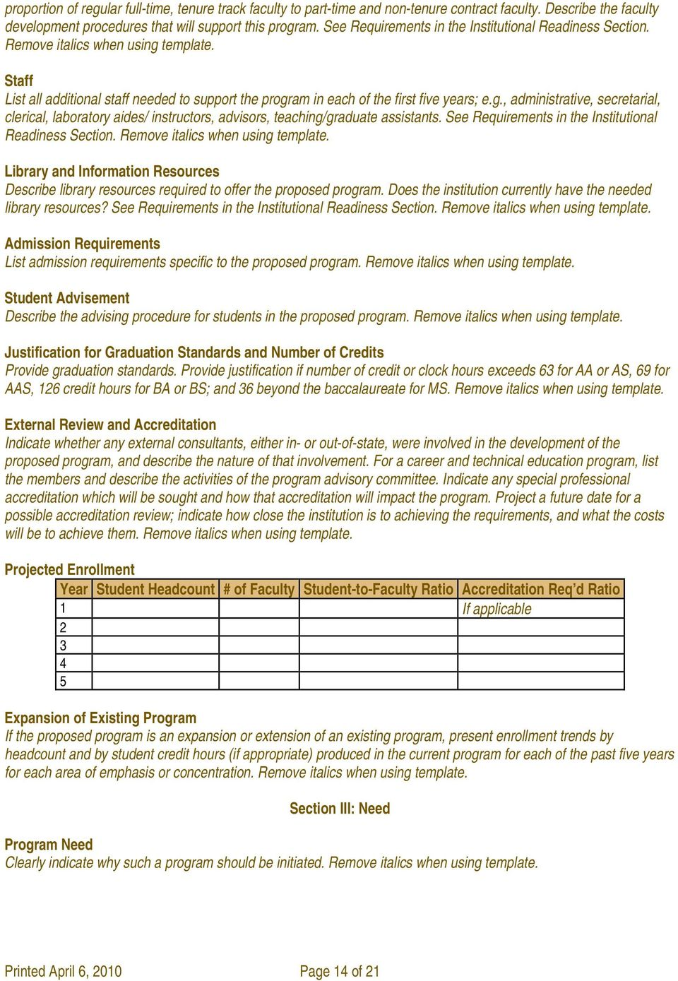 See Requirements in the Institutional Readiness Section. Remove italics when using template. Library and Information Resources Describe library resources required to offer the proposed program.