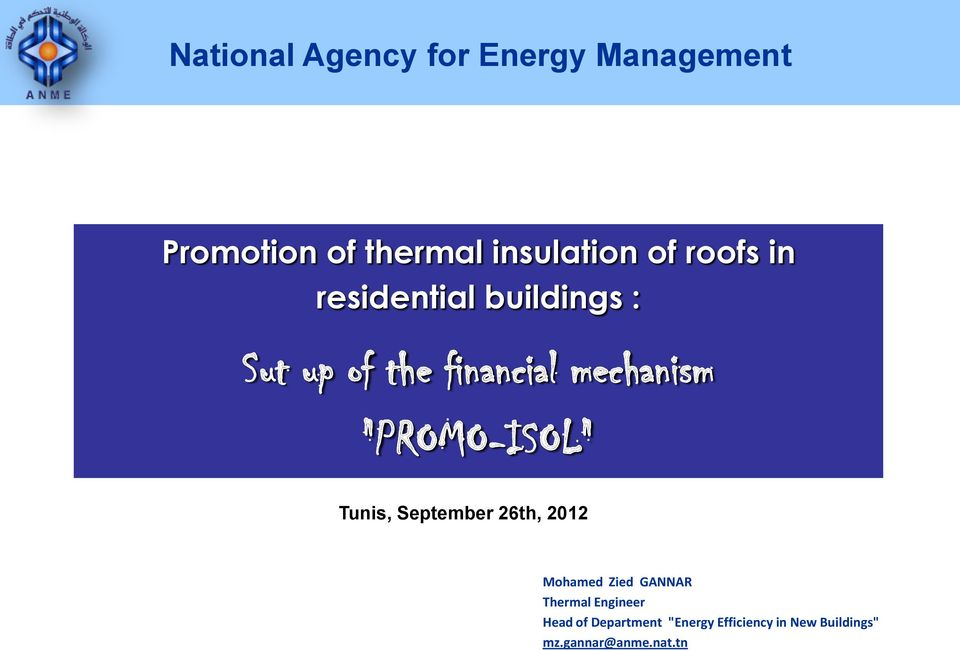 """PROMO-ISOL"" Tunis, September 26th, 2012 Mohamed Zied GANNAR Thermal"