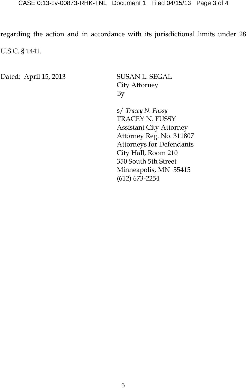SEGAL City Attorney By s/ Tracey N. Fussy TRACEY N. FUSSY Assistant City Attorney Attorney Reg. No.