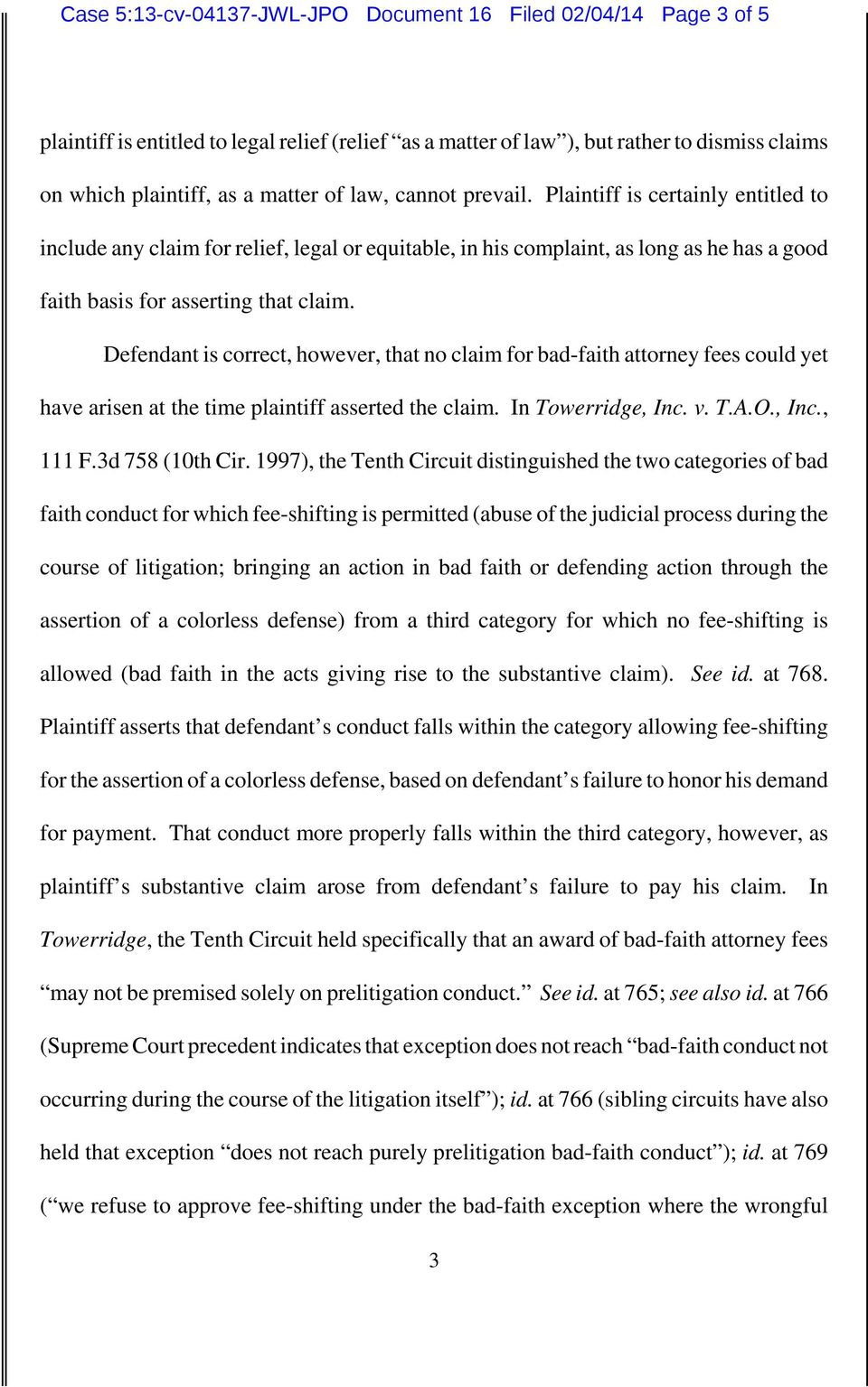 Defendant is correct, however, that no claim for bad-faith attorney fees could yet have arisen at the time plaintiff asserted the claim. In Towerridge, Inc. v. T.A.O., Inc., 111 F.3d 758 (10th Cir.