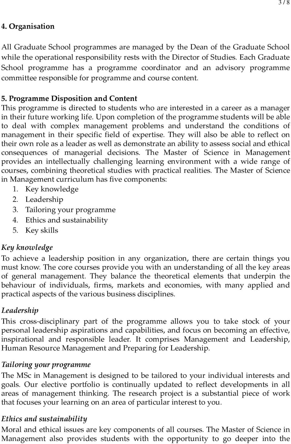 Programme Disposition and Content This programme is directed to students who are interested in a career as a manager in their future working life.
