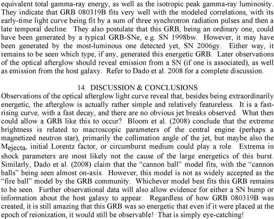 They also postulate that this GRB, being an ordinary one, could have been generated by a typical GRB-SNe, e.g. SN 1998bw.