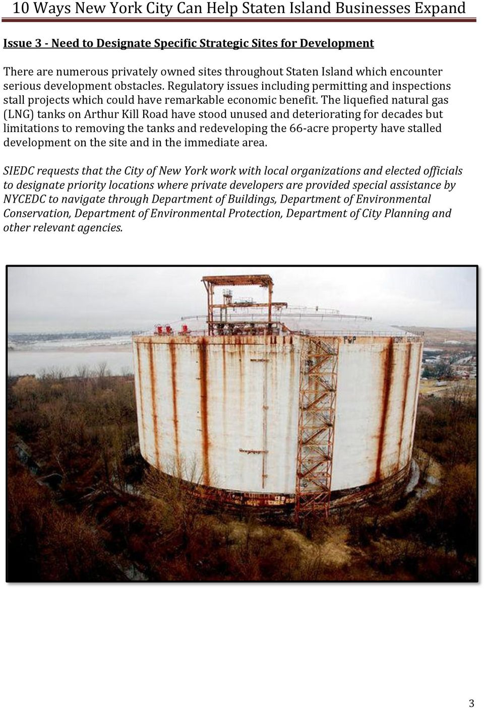 The liquefied natural gas (LNG) tanks on Arthur Kill Road have stood unused and deteriorating for decades but limitations to removing the tanks and redeveloping the 66-acre property have stalled