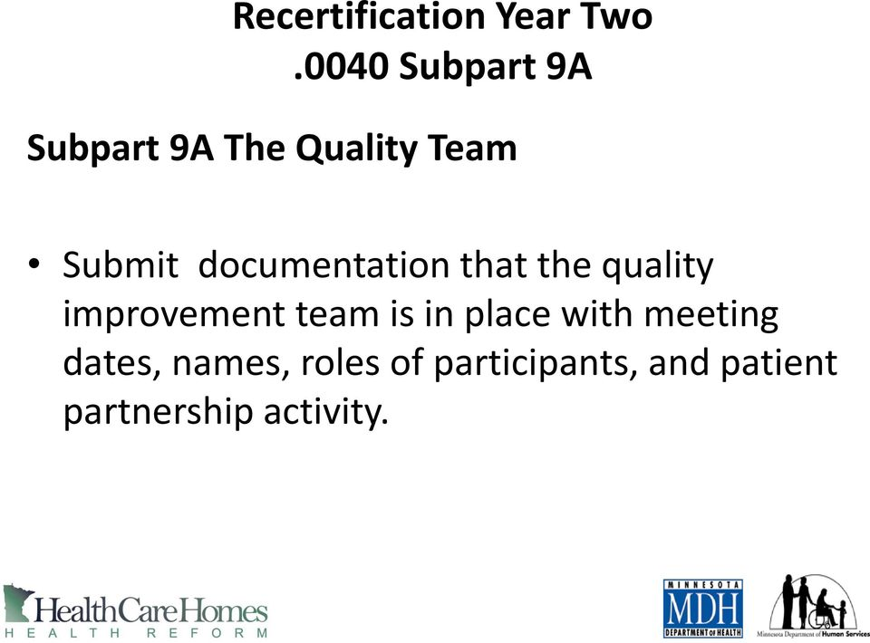 documentation that the quality improvement team is in