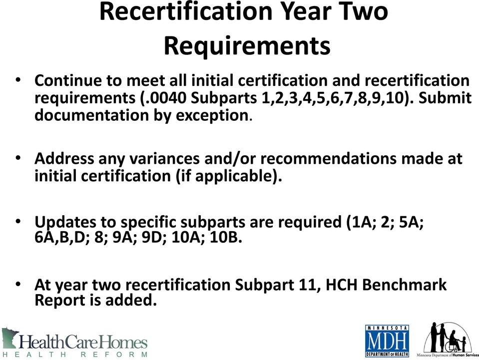 Address any variances and/or recommendations made at initial certification (if applicable).