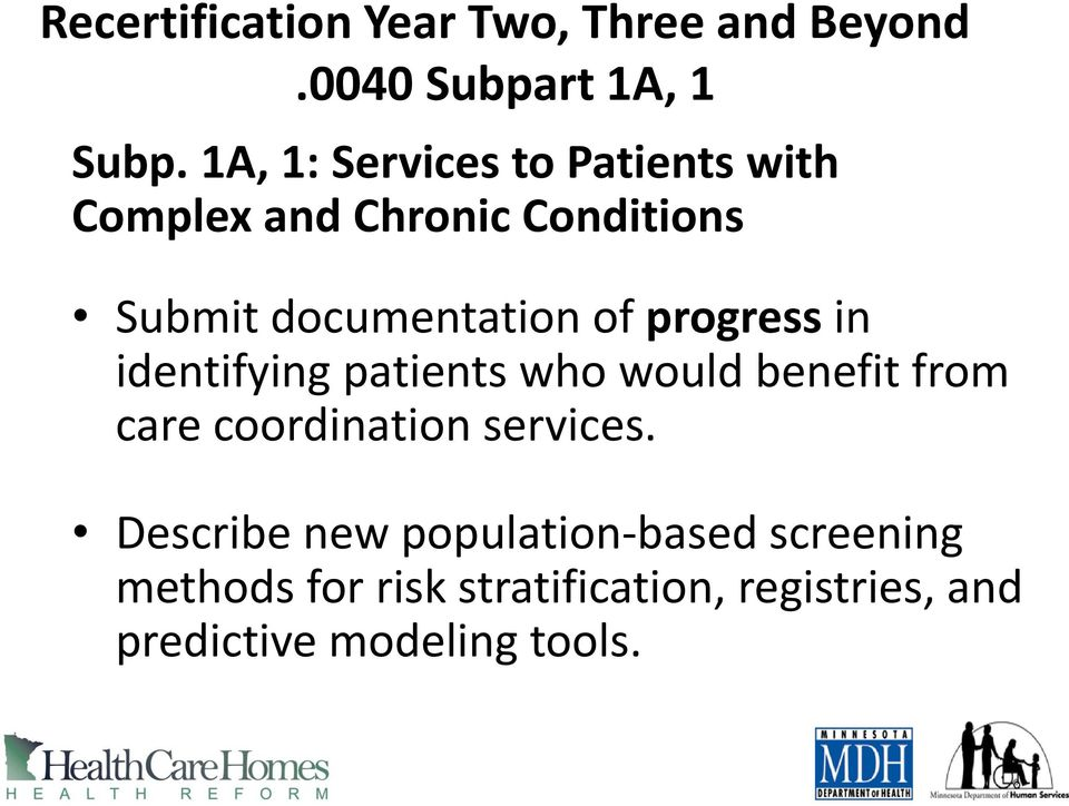progress in identifying patients who would benefit from care coordination services.