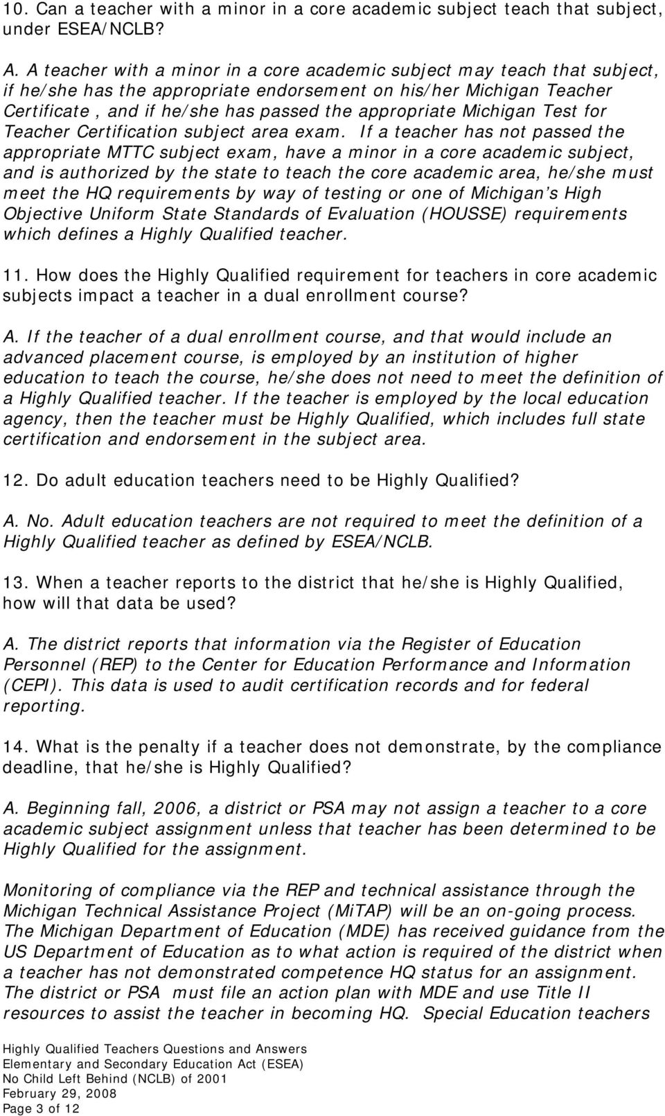 Michigan Test for Teacher Certification subject area exam.