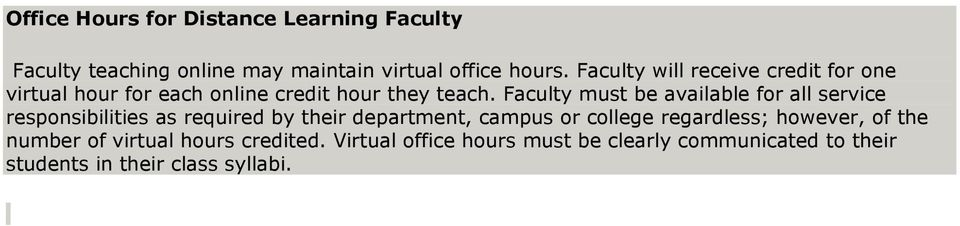 Faculty must be available for all service responsibilities as required by their department, campus or college