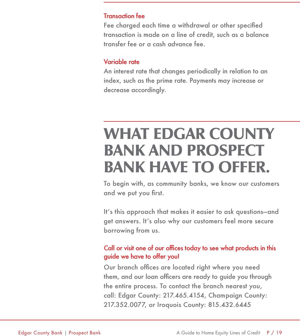 WHAT EDGAR COUNTY BANK AND PROSPECT BANK HAVE TO OFFER. To begin with, as community banks, we know our customers and we put you first.