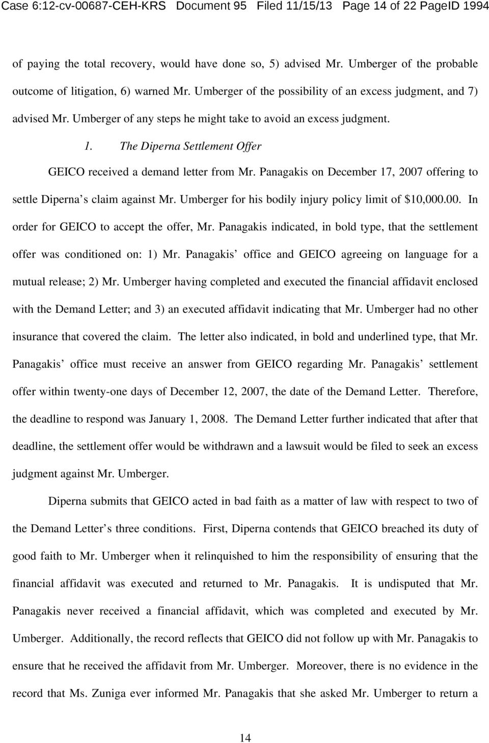 The Diperna Settlement Offer GEICO received a demand letter from Mr. Panagakis on December 17, 2007 offering to settle Diperna s claim against Mr.