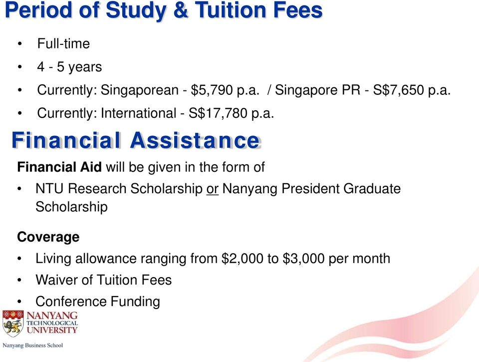 form of NTU Research Scholarship or Nanyang President Graduate Scholarship Coverage Living