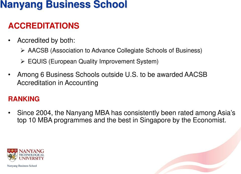 Schools outside U.S. to be awarded AACSB Accreditation in Accounting RANKING Since 2004, the