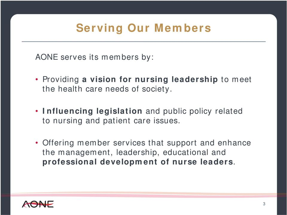 Influencing legislation and public policy related to nursing and patient care issues.