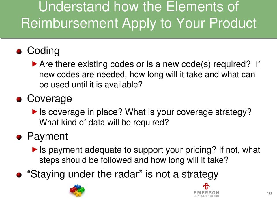 Coverage Is coverage in place? What is your coverage strategy? What kind of data will be required?