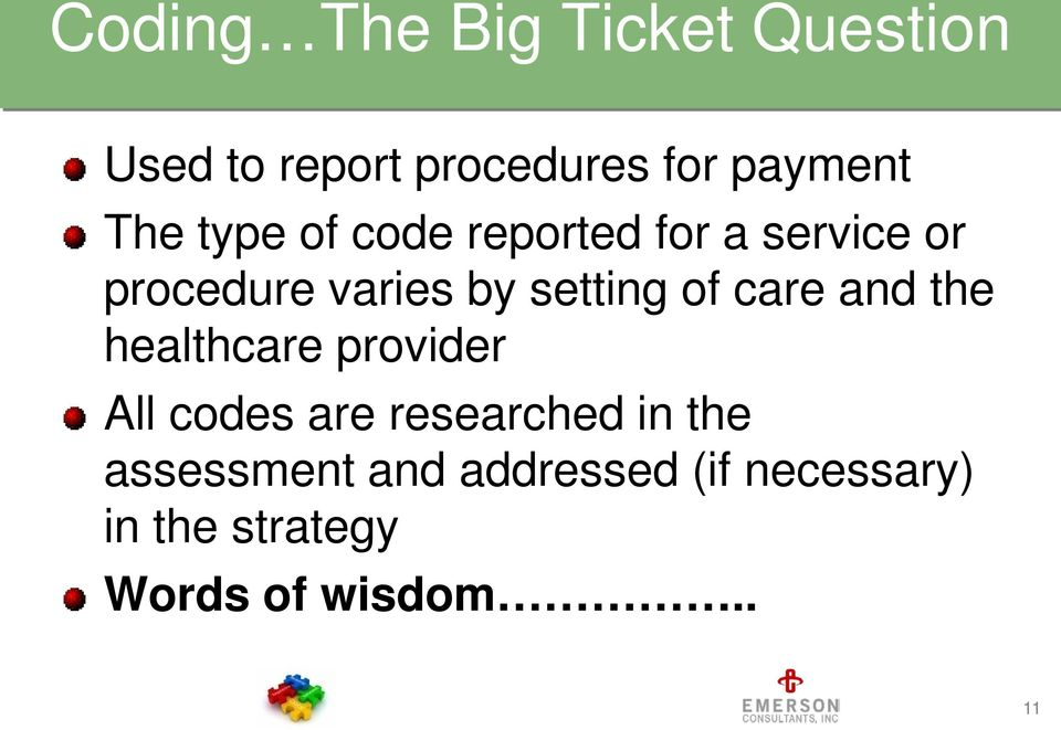 of care and the healthcare provider All codes are researched in the