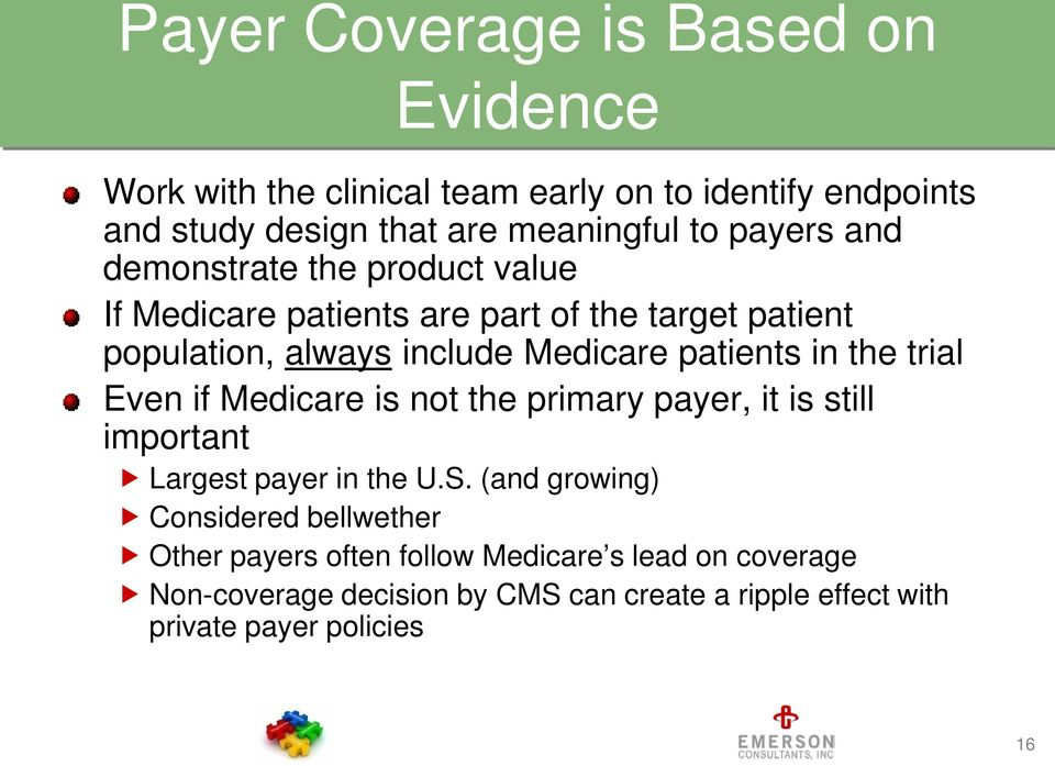 in the trial Even if Medicare is not the primary payer, it is still important Largest payer in the U.S.