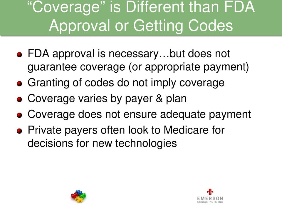 codes do not imply coverage Coverage varies by payer & plan Coverage does not